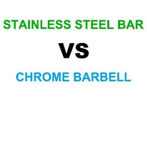 Stainless Steel Bar vs Chrome Barbell