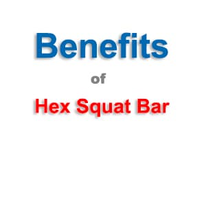 Hex Bar Benefit